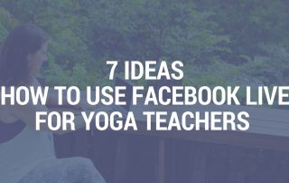7 Ideas How To Use Facebook Live For Yoga Teachers