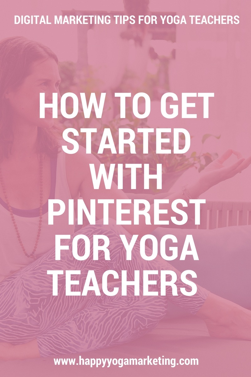 How To Get Started With Pinterest For Yoga Teachers