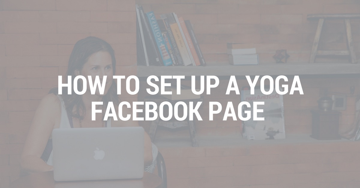 How To Set Up A Yoga Facebook Page