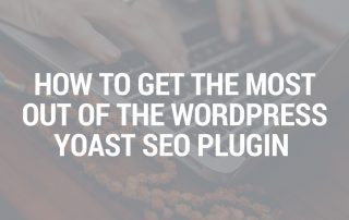 How to get the most out of Yoast SEO plugin