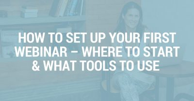 How to set up your first webinar – where to start & what tools to use