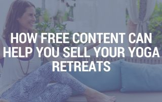 How Free Content Can Help You Sell Your Yoga Retreats