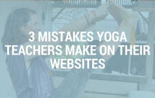 3 mistakes yoga teachers make on their websites