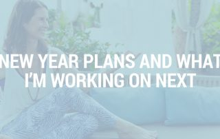 New Year Plans and what I'm working on next
