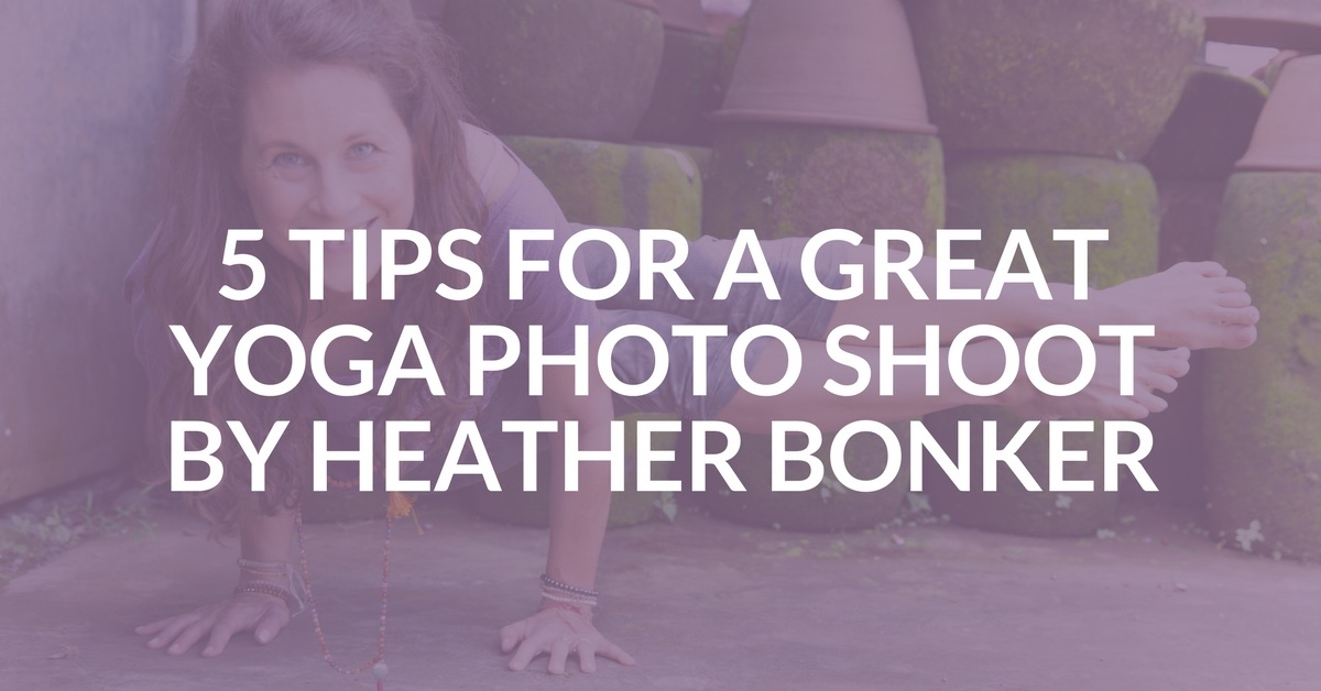 5 Tips for a Great Yoga Photo Shoot