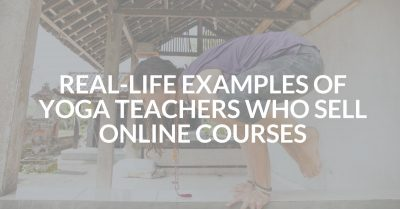 5 Real-Life Examples of Yoga Teachers Who Sell Online Courses