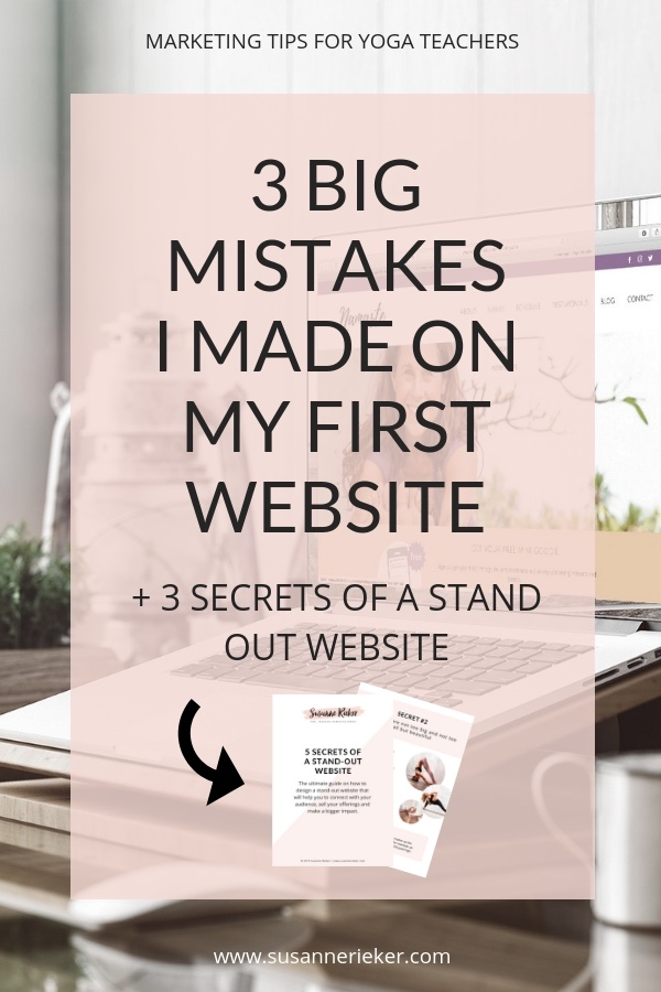 3 big mistakes I made on my first website – and how you can avoid doing them, too
