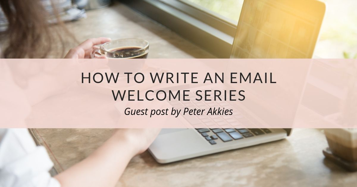 How to write an email welcome series that builds your brand and sells your services