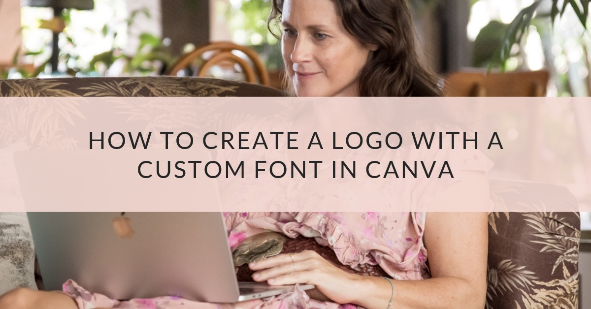 How to Create a Logo With a Custom Font in Canva