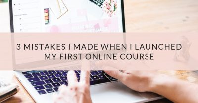 3 Mistakes I made When I Launched My First Online Course