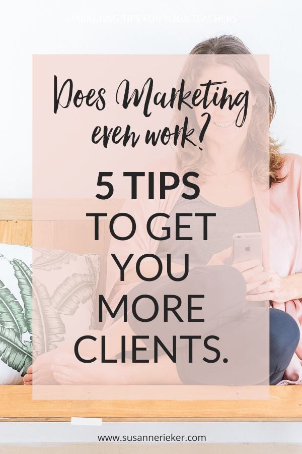Does marketing even work? 5 tips to get you more clients.