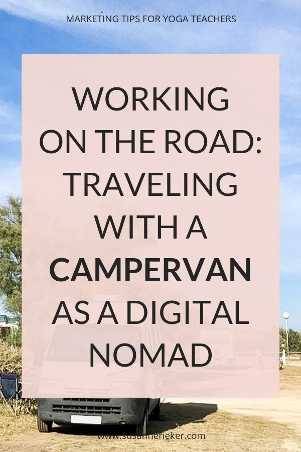 Working on The Road – Traveling with a Campervan as a Digital Nomad