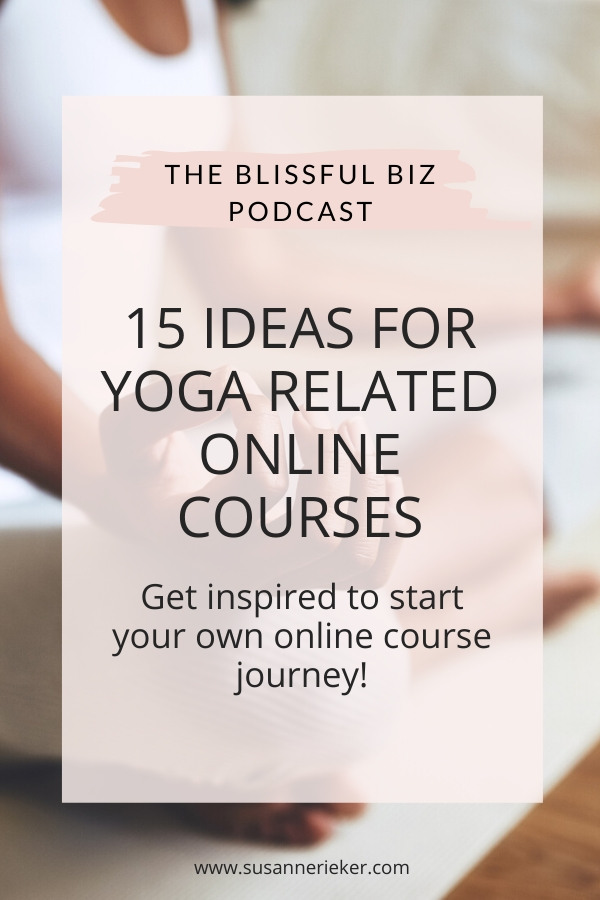 15 Ideas for Yoga Related Online Courses