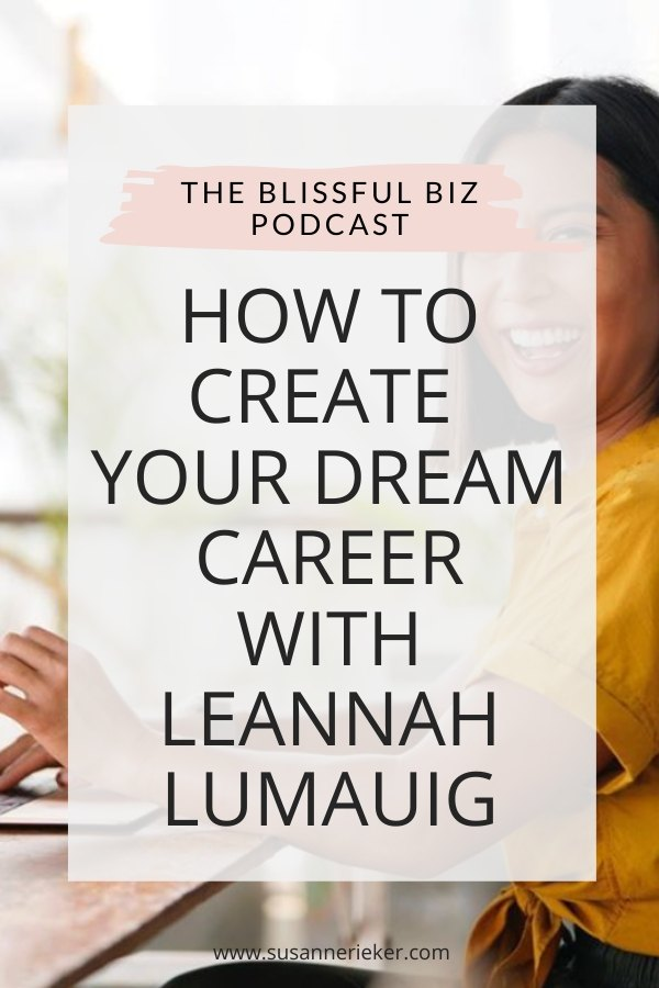 How to Create Your Dream Career with Leannah Lumauig