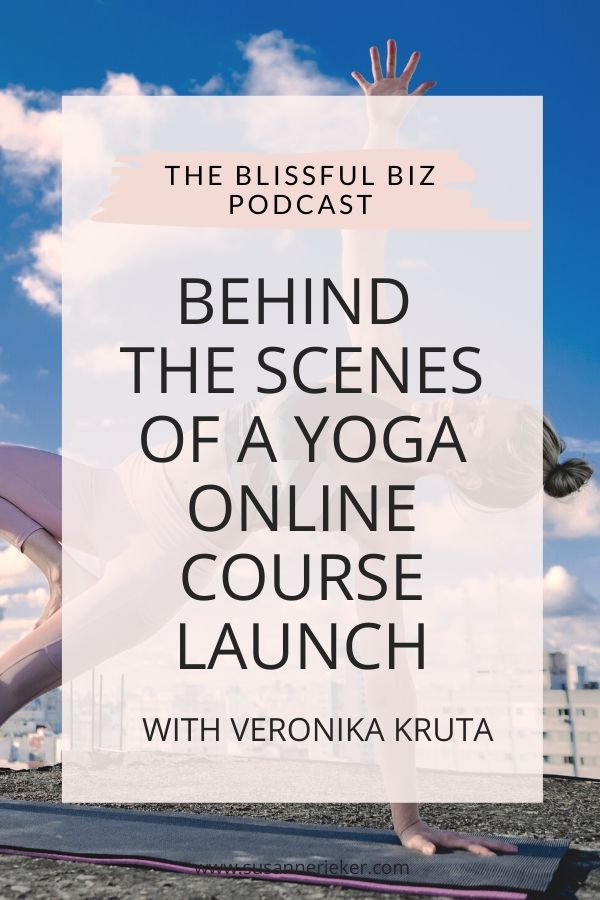 Behind the Scenes of a Yoga Online Course Launch with Veronika Kruta
