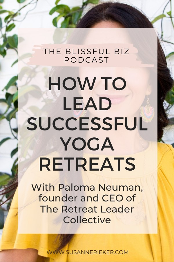 How to Lead Successful Yoga Retreats with Paloma Neuman
