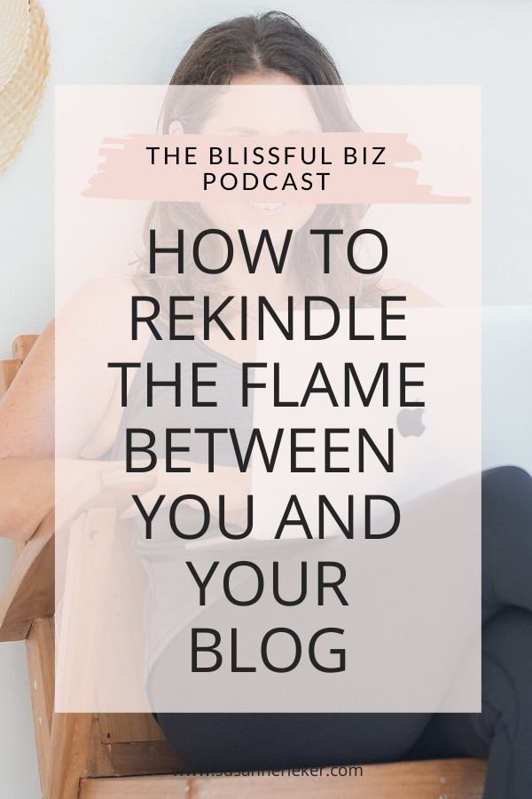 How to Rekindle the Flame Between You and Your Blog