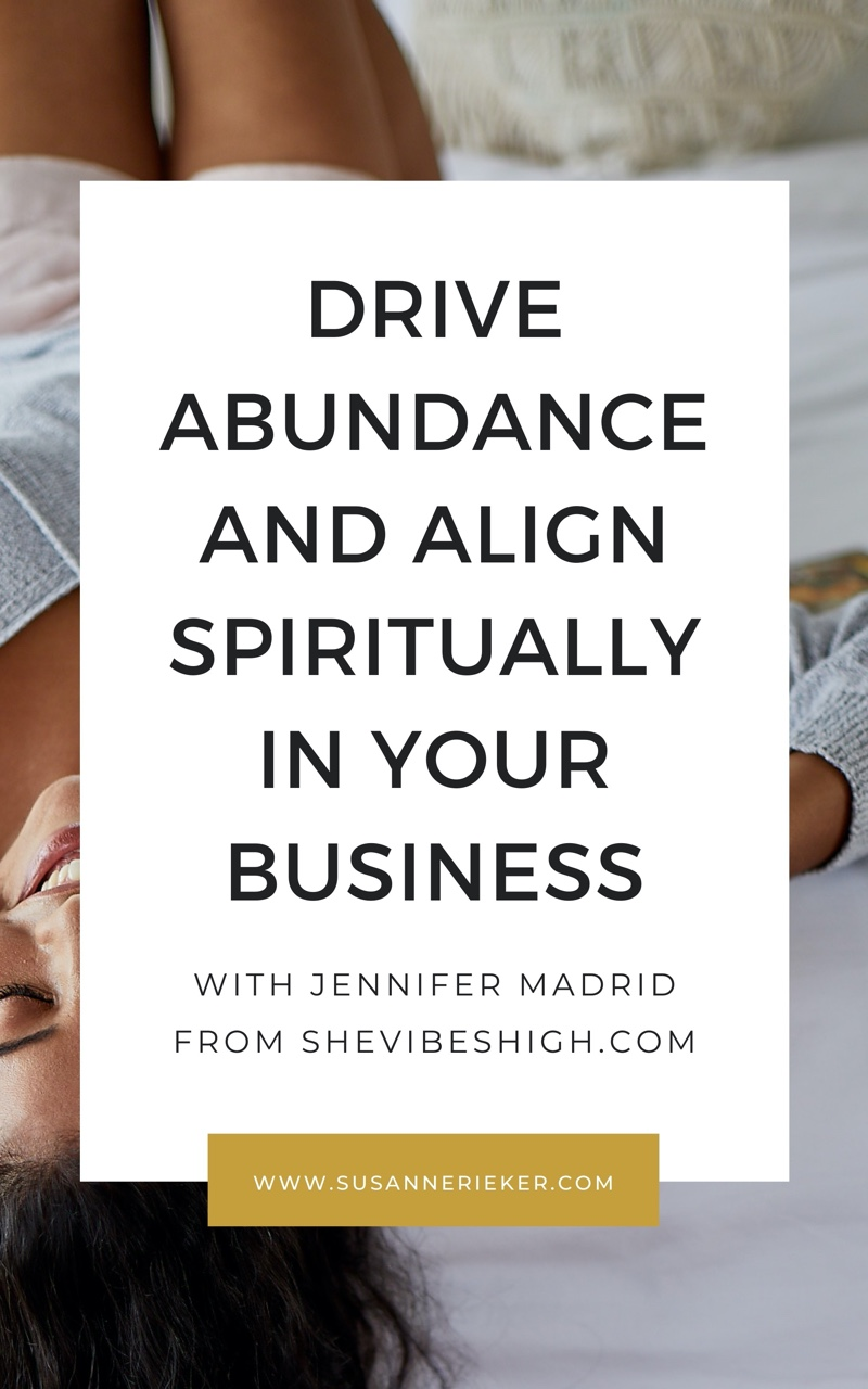 Drive Abundance and Align Spiritually in Your Business with Jennifer Madrid