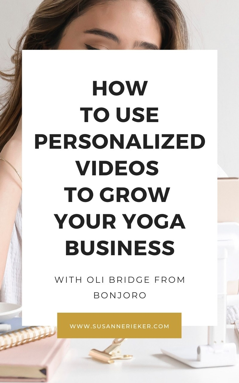 How to Use Personalized Videos to Grow Your Yoga Business with Oli Bridge from Bonjoro