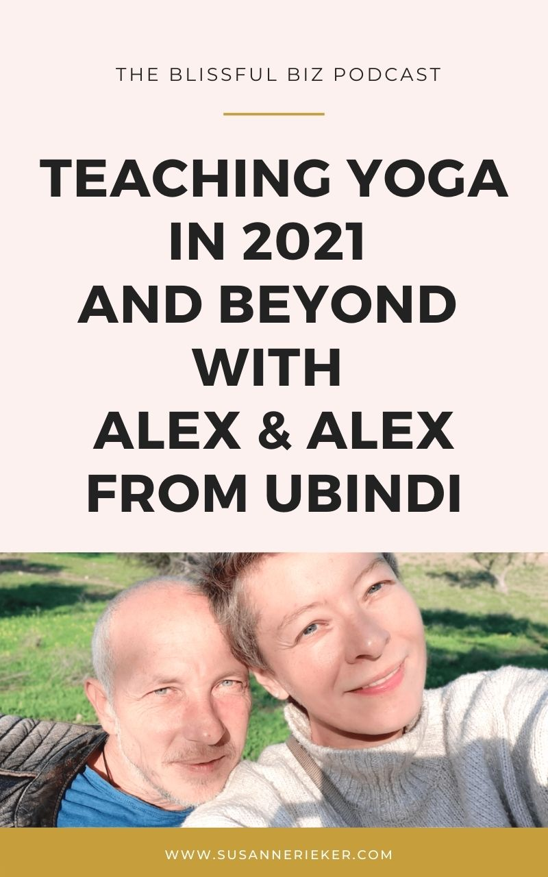 Teaching Yoga in 2021 & Beyond With Alex & Alex From Ubindi