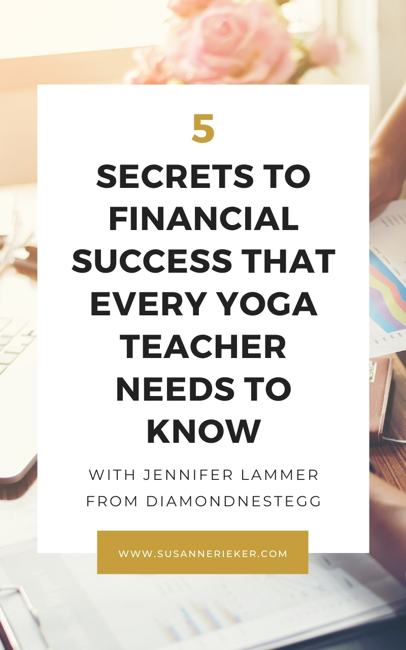 5 Secrets To Financial Success That Every Yoga Teacher Needs to Know with Jennifer Lammer