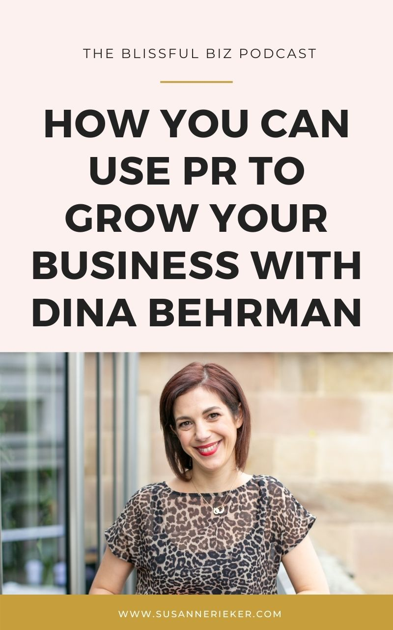 How you can use PR to grow your business with Dina Behrman