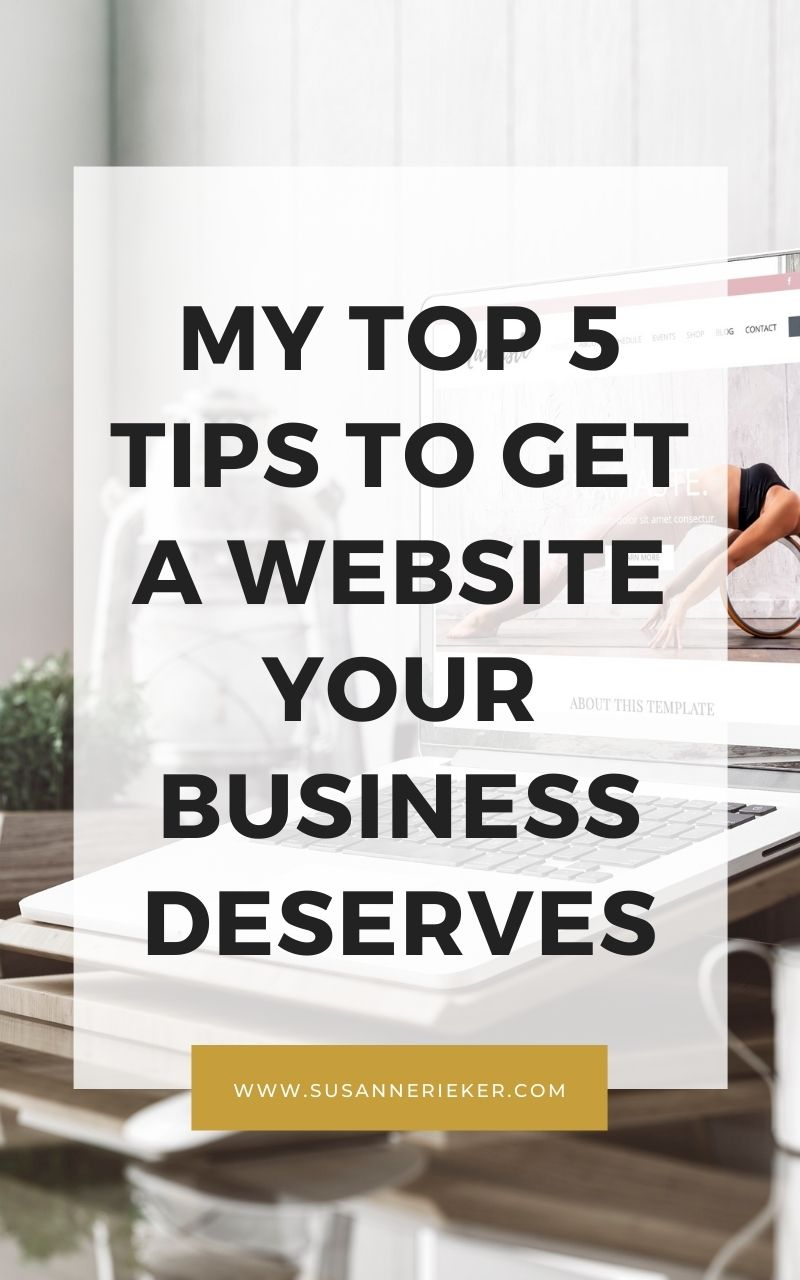 My Top 5 Tips to Get a Website Your Business Deserves