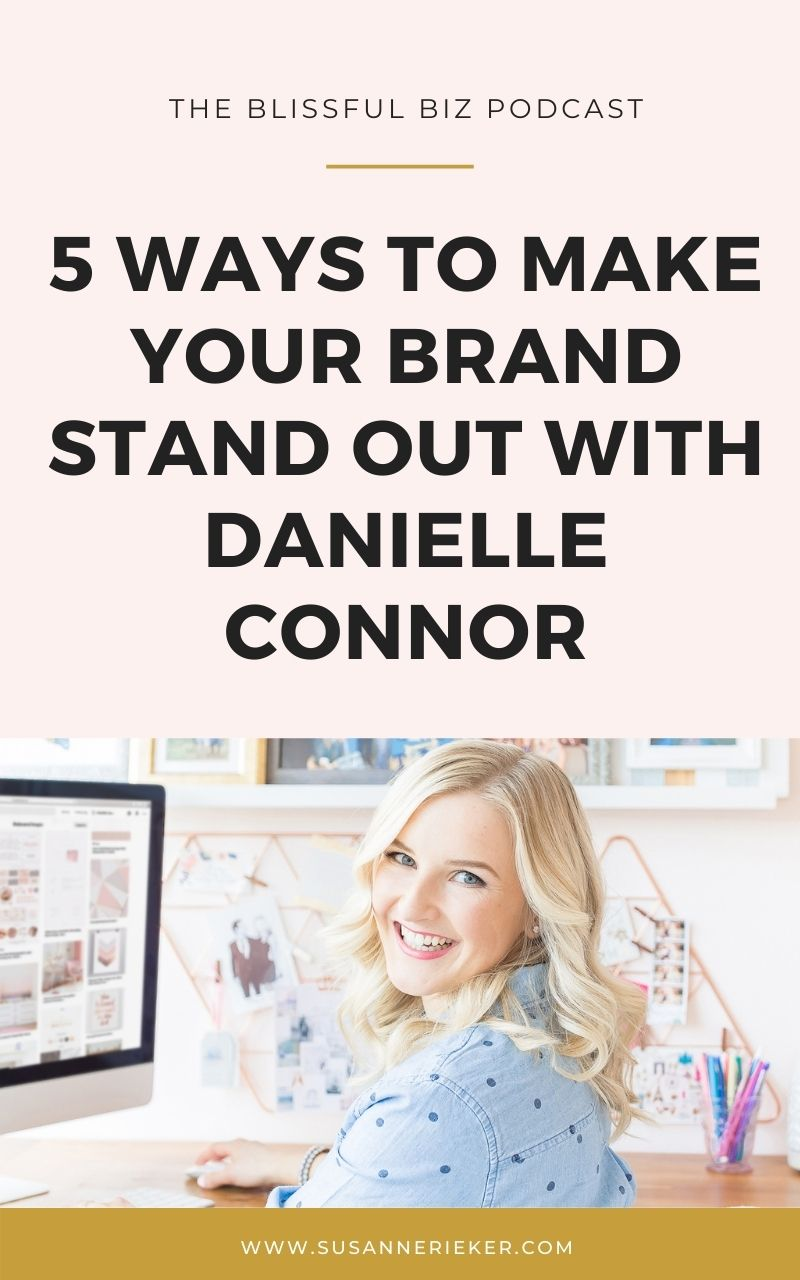 5 Ways to Make Your Brand Stand Out with Danielle Connor